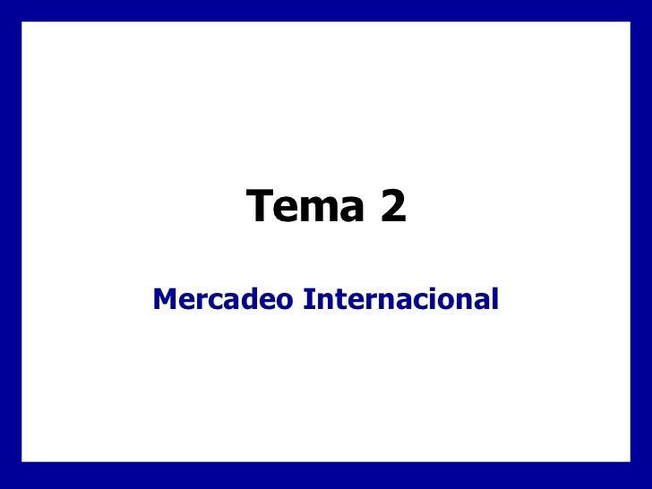 Tema 2 Mercadeo Internacional