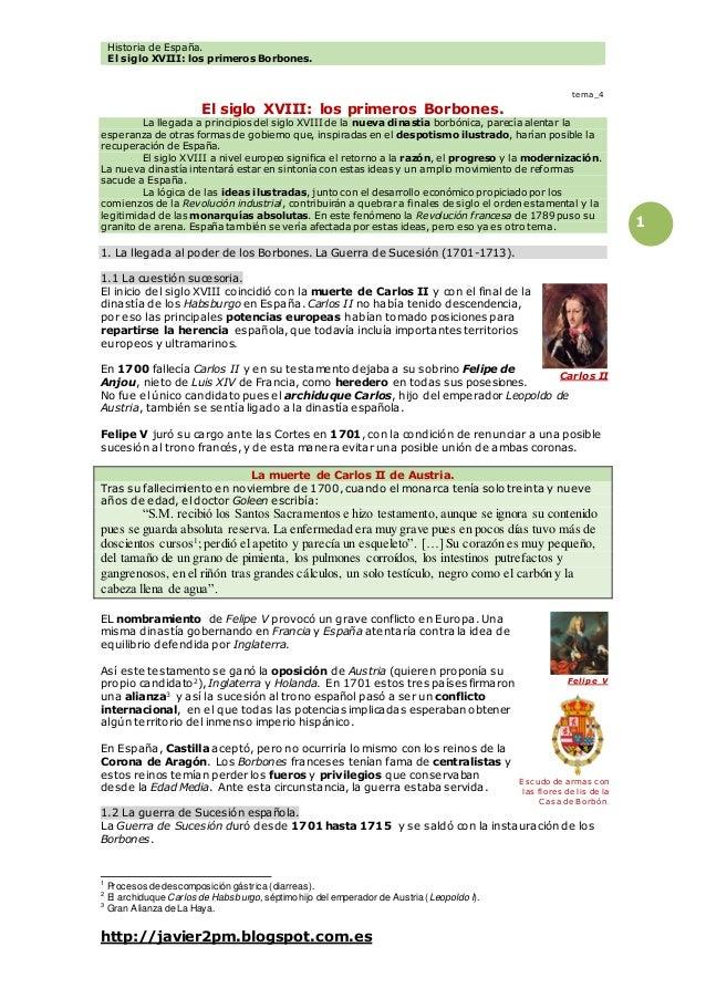 Historia de España. El siglo XVIII: los primeros Borbones. http://javier2pm.blogspot.com.es 1 tema_4 El siglo XVIII: los p...