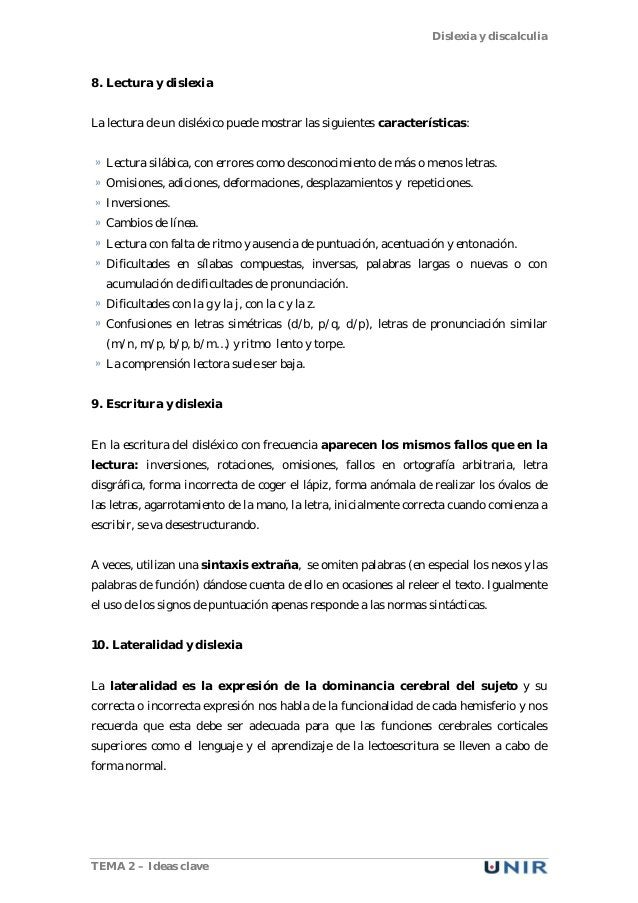 Dislexia y discalculia TEMA 2 – Ideas clave 8. Lectura y dislexia La lectura de un disléxico puede mostrar las siguientes ...