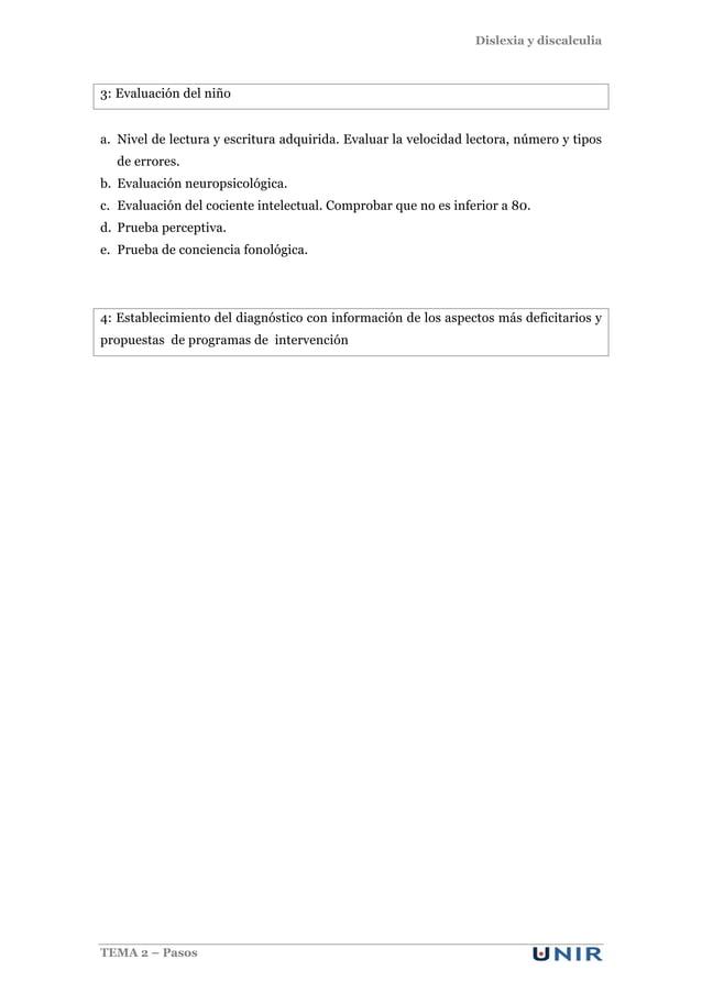 Dislexia y discalculia TEMA 2 – Pasos 3: Evaluación del niño a. Nivel de lectura y escritura adquirida. Evaluar la velocid...