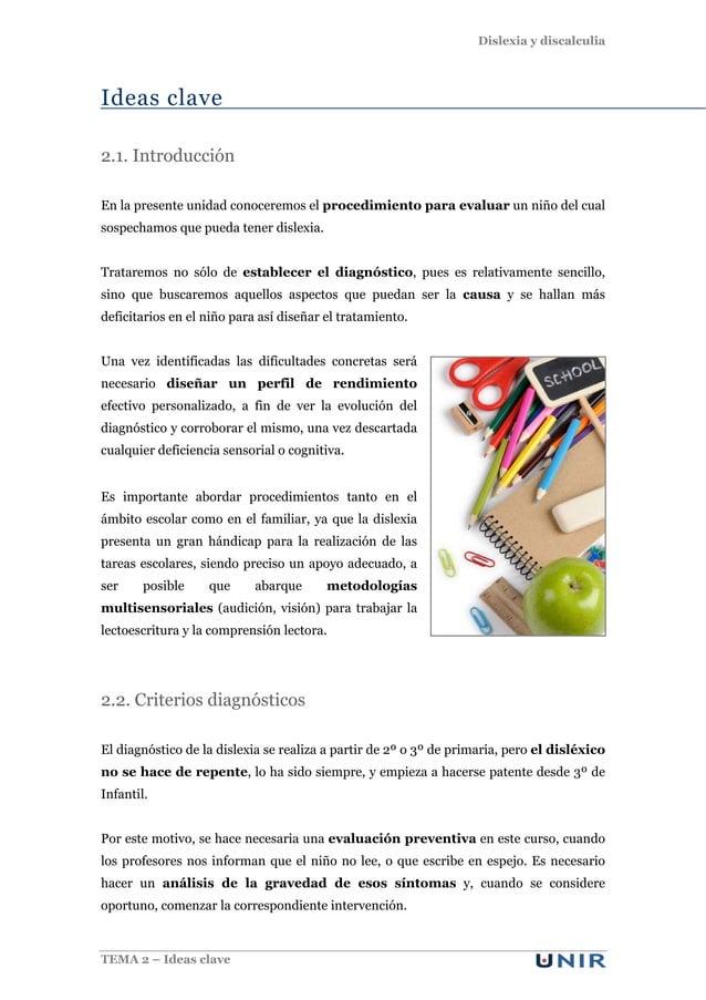 Dislexia y discalculia TEMA 2 – Ideas clave Ideas clave 2.1. Introducción En la presente unidad conoceremos el procedimien...