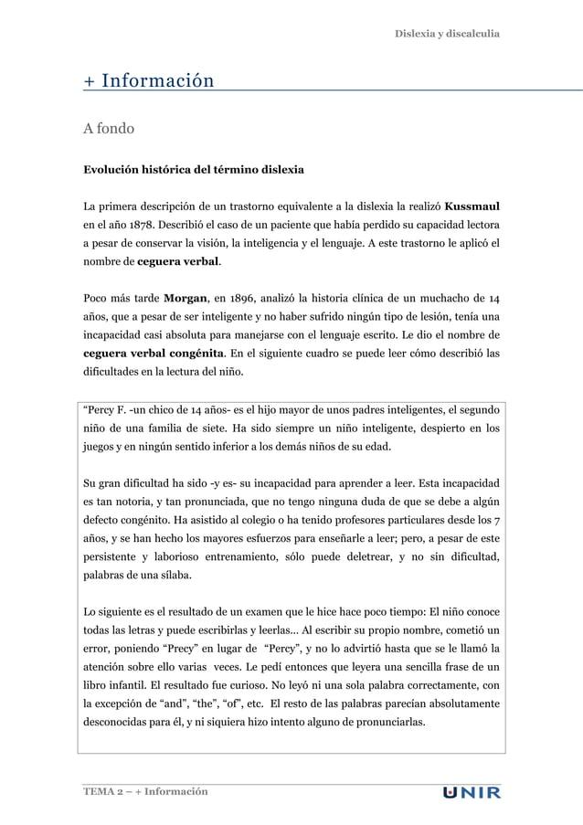 Dislexia y discalculia TEMA 2 – + Información + Información A fondo Evolución histórica del término dislexia La primera de...