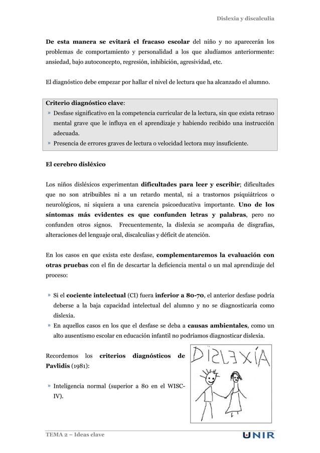 Dislexia y discalculia TEMA 2 – Ideas clave De esta manera se evitará el fracaso escolar del niño y no aparecerán los prob...