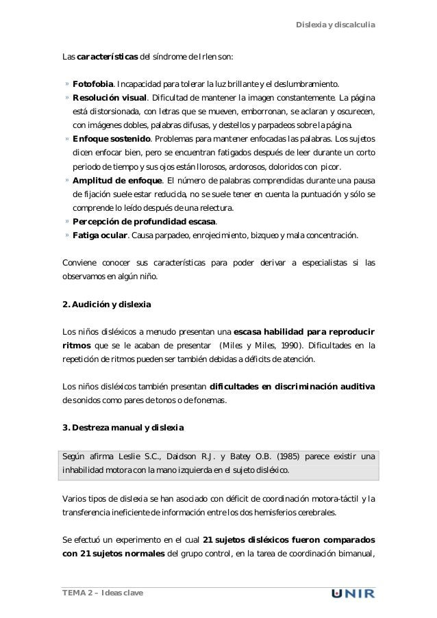 Dislexia y discalculia TEMA 2 – Ideas clave Las características del síndrome de Irlen son: Fotofobia. Incapacidad para tol...
