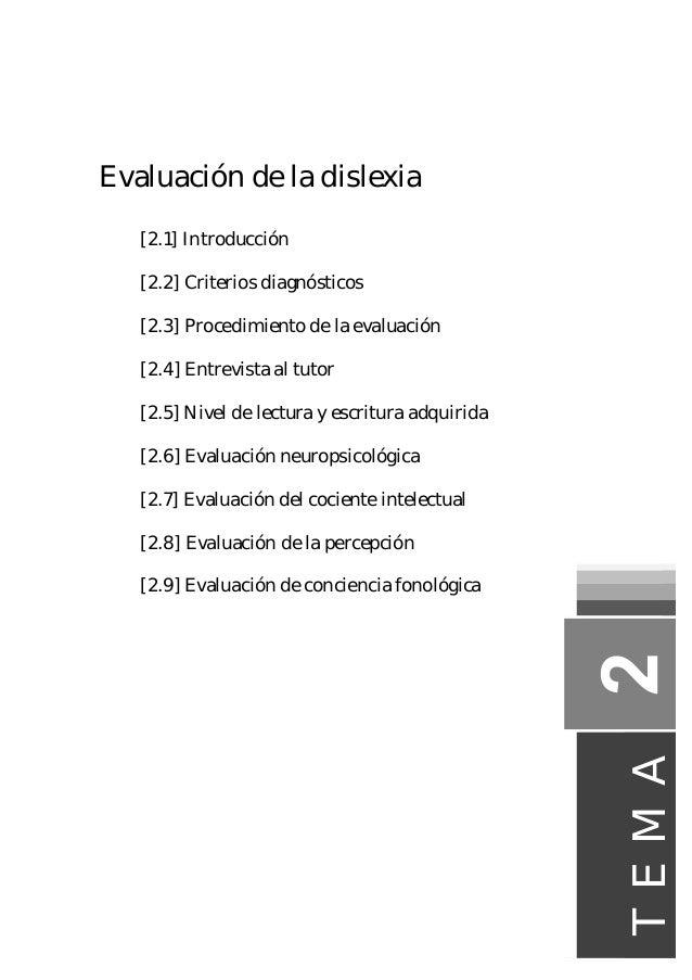 Evaluación de la dislexia [2.1] Introducción [2.2] Criterios diagnósticos [2.3] Procedimiento de la evaluación [2.4] Entre...