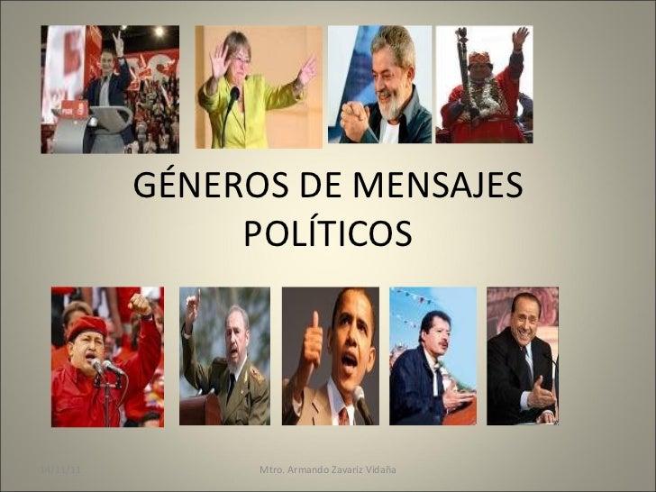 GÉNEROS DE MENSAJES POLÍTICOS Mtro. Armando Zavariz Vidaña 14/11/11