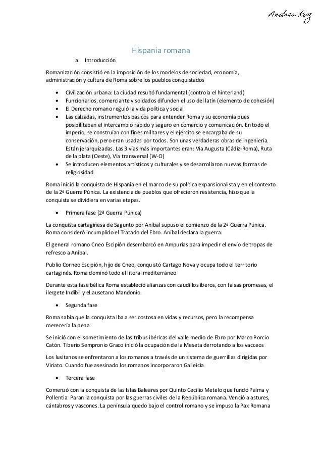 Hispania romana a. Introducción Romanización consistió en la imposición de los modelos de sociedad, economía, administraci...