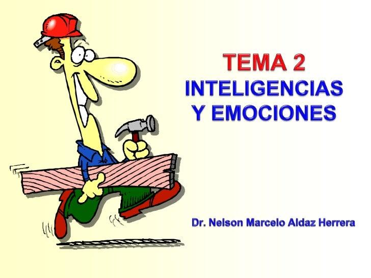 La inteligencia Humana.     La Inteligencia emocional.     Coeficiente intelectual e    inteligencia emocional.   Naturale...