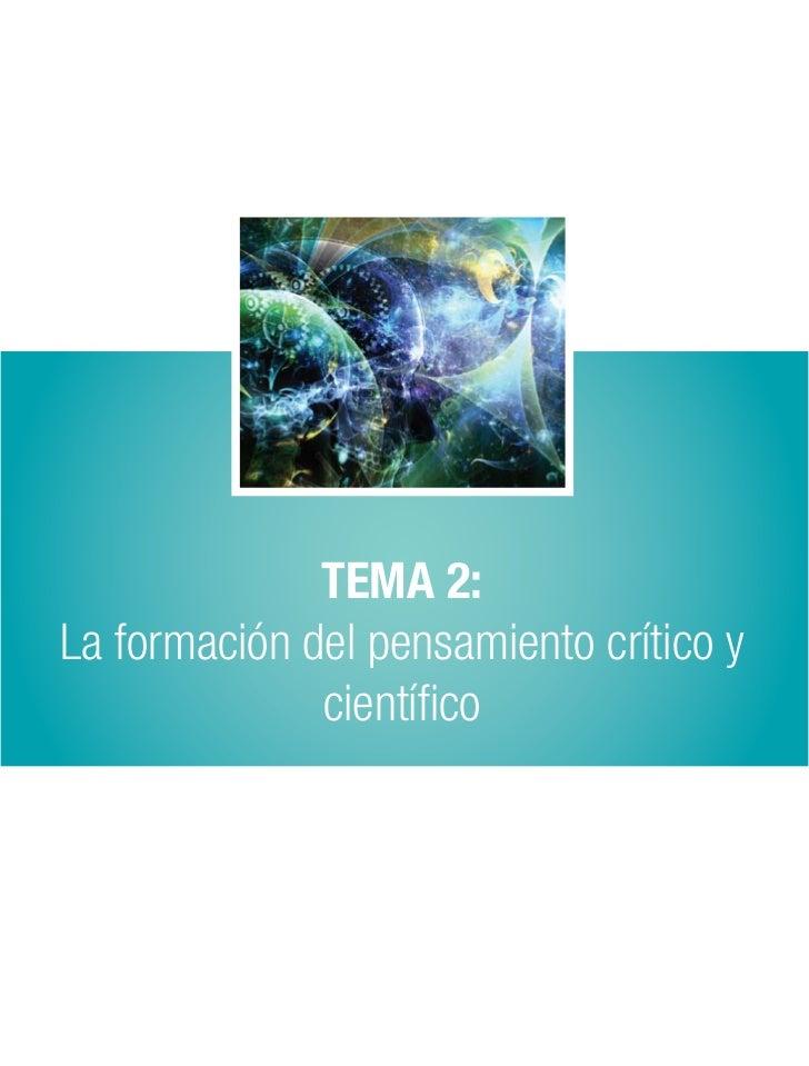 TEMA 2:La formación del pensamiento crítico y              científico