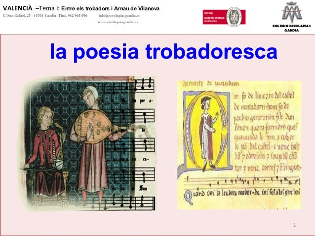 COLEGIO ESCOLAPIAS GANDIA VALENCIÀ –Tema I: Entre els trobadors i Arnau de Vilanova C/ San Rafael, 25 46701-Gandia Tfno. 9...