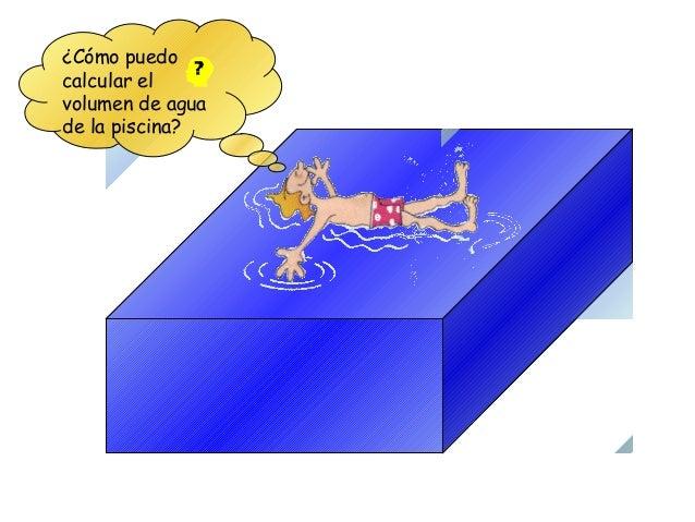 Tema 2 la materia for Calcular volumen piscina