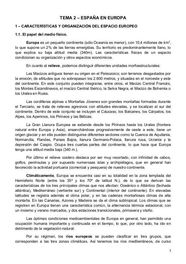 TEMA 2 – ESPAÑA EN EUROPA 1 – CARACTERÍSTICAS Y ORGANIZACIÓN DEL ESPACIO EUROPEO 1.1. El papel del medio físico. Europa es...