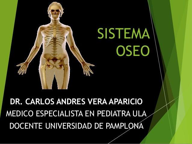 DR. CARLOS ANDRES VERA APARICIODR. CARLOS ANDRES VERA APARICIO MEDICO ESPECIALISTA EN PEDIATRA ULA DOCENTE UNIVERSIDAD DE ...
