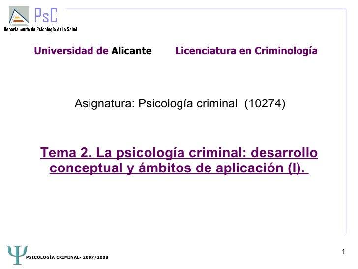 Universidad de Alicante          Licenciatura en Criminología                      Asignatura: Psicología criminal (10274)...