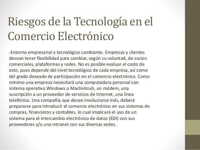 Riesgos de la Tecnología en el  Comercio Electrónico  -Entorno empresarial y tecnológico cambiante. Empresas y clientes  d...
