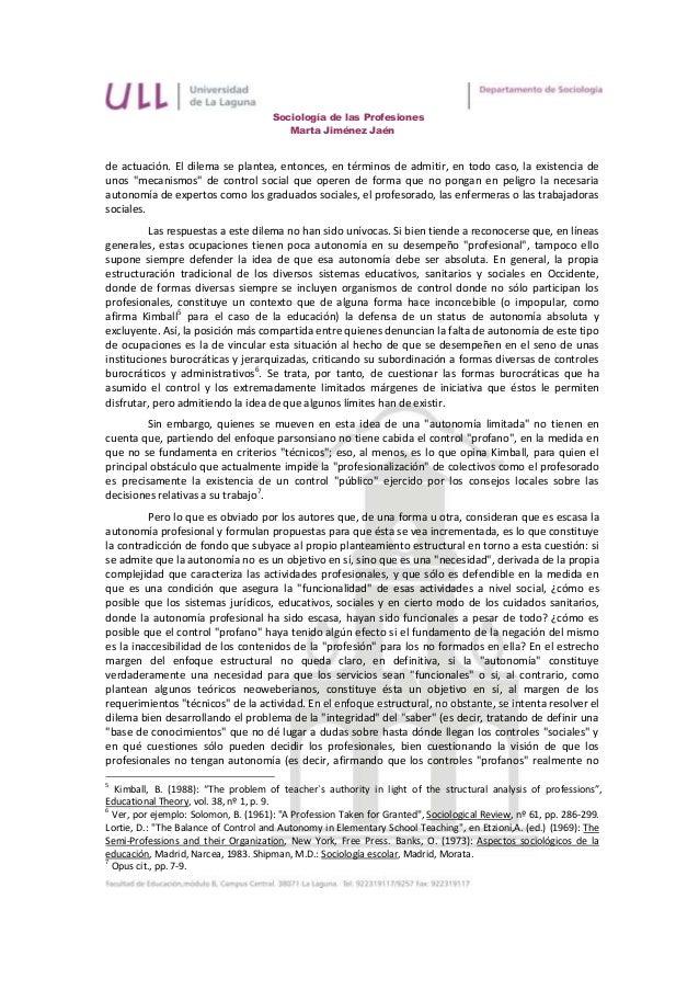 Sociología de las Profesiones                                         Marta Jiménez Jaénde actuación. El dilema se plantea...