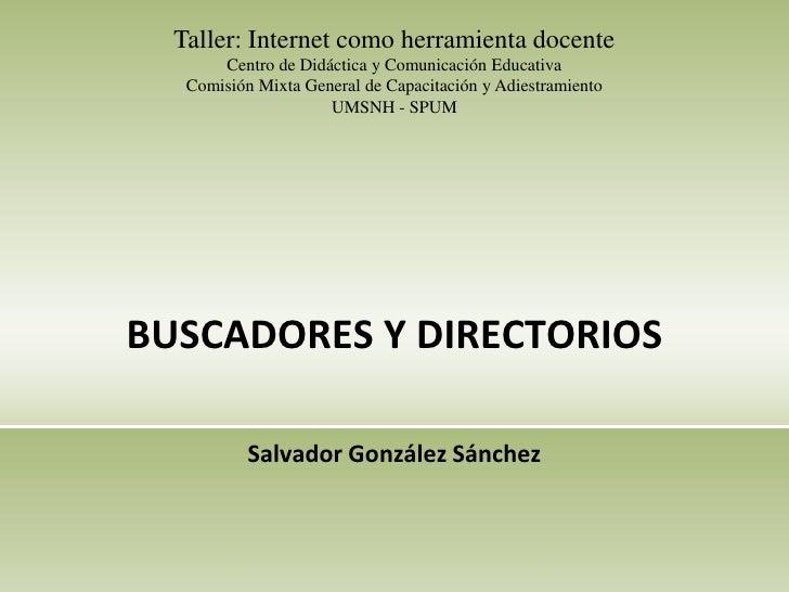 Taller: Internet como herramienta docente        Centro de Didáctica y Comunicación Educativa    Comisión Mixta General de...