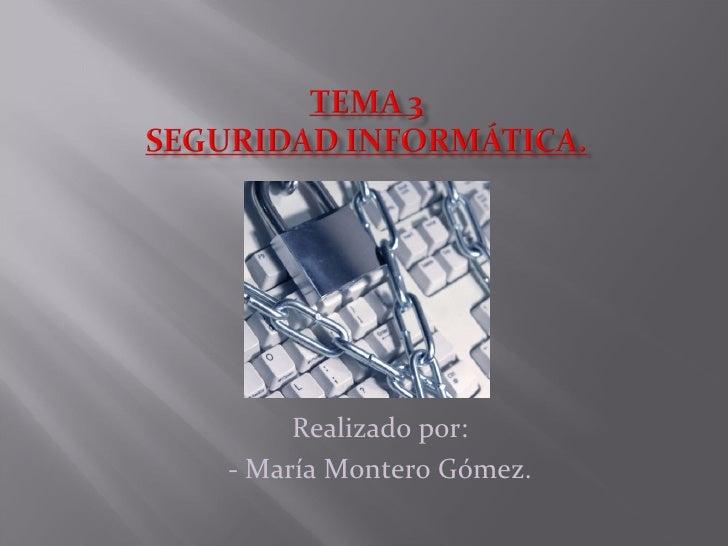 Realizado por: - María Montero Gómez.