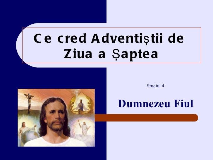 Ce cred Adventi ştii de  Z iua a Şaptea Studiul 4 Dumnezeu Fiul