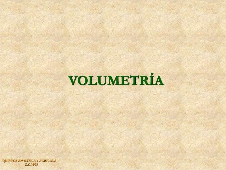 VOLUMETRÍAQUIMICA ANALITICA Y AGRICOLA           G.C.M/08
