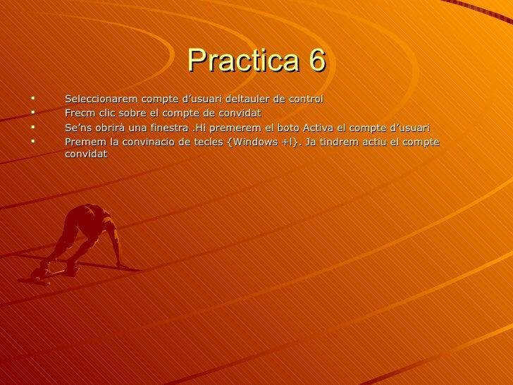 Practica 6   Seleccionarem compte d'usuari deltauler de control   Frecm clic sobre el compte de convidat   Se'ns obrirà...