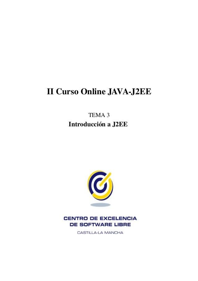 II Curso Online JAVA-J2EE           TEMA 3     Introducción a J2EE