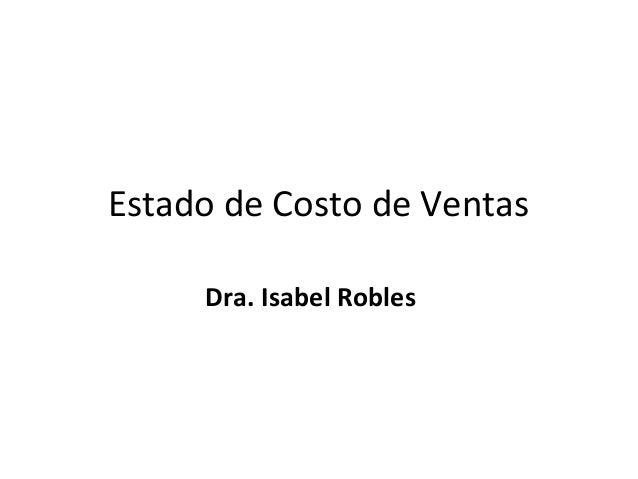 Estado de Costo de Ventas     Dra. Isabel Robles