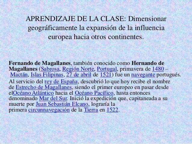 APRENDIZAJE DE LA CLASE: Dimensionar geográficamente la expansión de la influencia europea hacia otros continentes. Fernan...