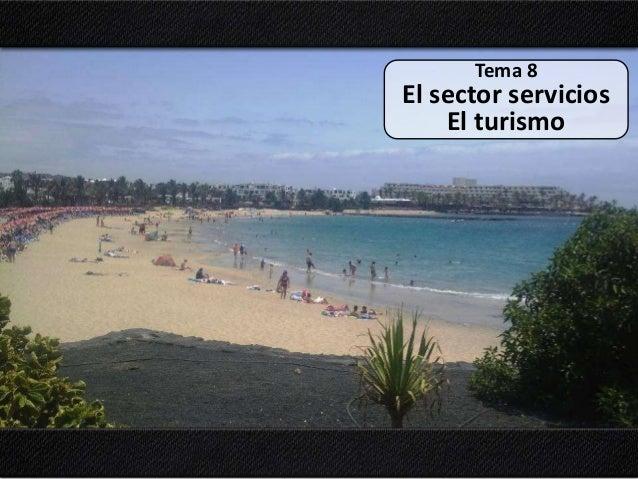 Tema 8 El sector servicios El turismo