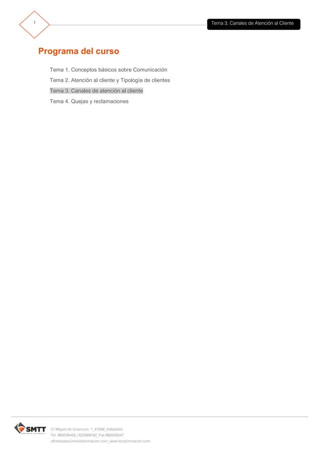 Tema 3. Canales de Atención al Cliente2 C/ Miguel de Unamuno, 1_47008_Valladolid Tel. 983249455 / 625569162_Fax 983243547 ...