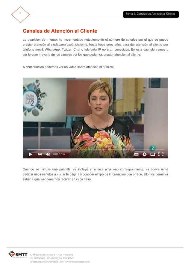 Tema 3. Canales de Atención al Cliente4 C/ Miguel de Unamuno, 1_47008_Valladolid Tel. 983249455 / 625569162_Fax 983243547 ...