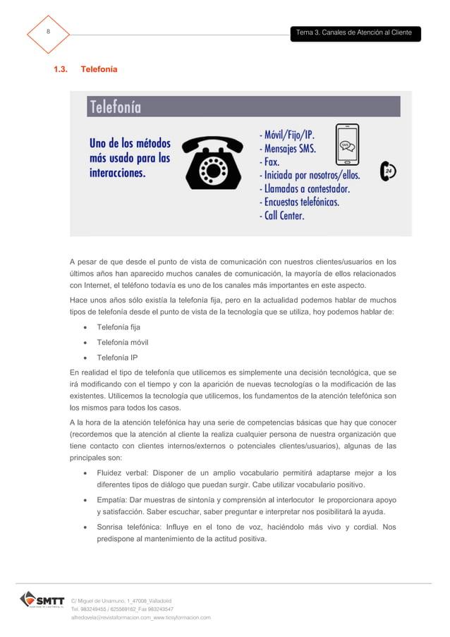 Tema 3. Canales de Atención al Cliente9 C/ Miguel de Unamuno, 1_47008_Valladolid Tel. 983249455 / 625569162_Fax 983243547 ...
