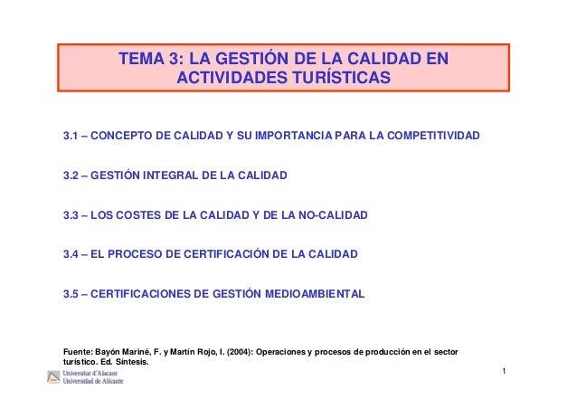 1 TEMA 3: LA GESTIÓN DE LA CALIDAD EN ACTIVIDADES TURÍSTICAS 3.1 – CONCEPTO DE CALIDAD Y SU IMPORTANCIA PARA LA COMPETITIV...