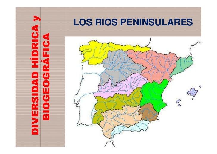 DIVERSIDAD HÍDRICA y   BIOGEOGRÁFICA                  LOS RIOS PENINSULARES