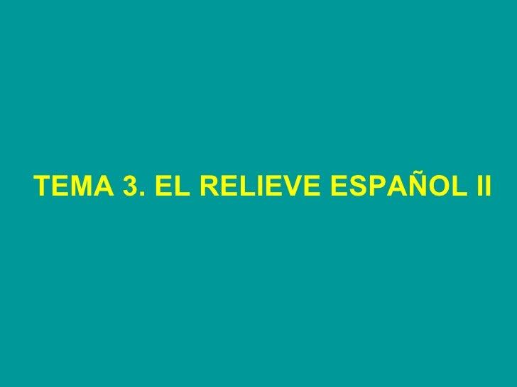 TEMA 3. EL RELIEVE ESPAÑOL II
