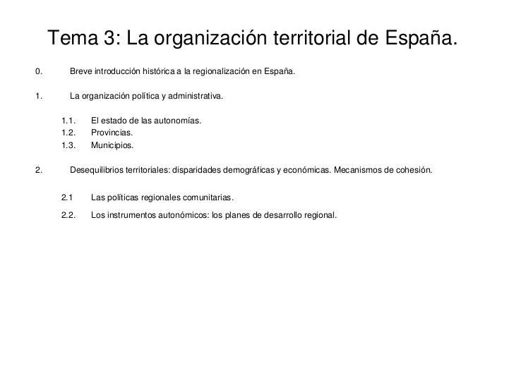 Tema 3: La organización territorial de España.0.      Breve introducción histórica a la regionalización en España.1.      ...