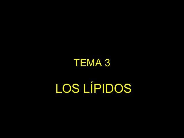 TEMA 3 LOS LÍPIDOS
