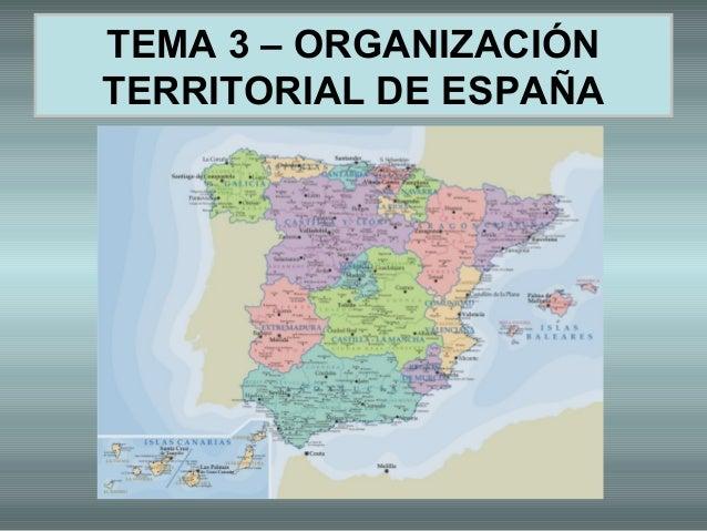 TEMA 3 – ORGANIZACIÓN TERRITORIAL DE ESPAÑA