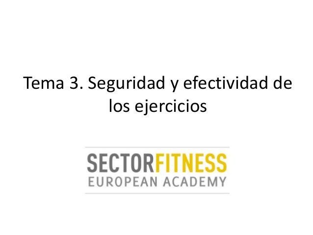Tema 3. Seguridad y efectividad delos ejercicios