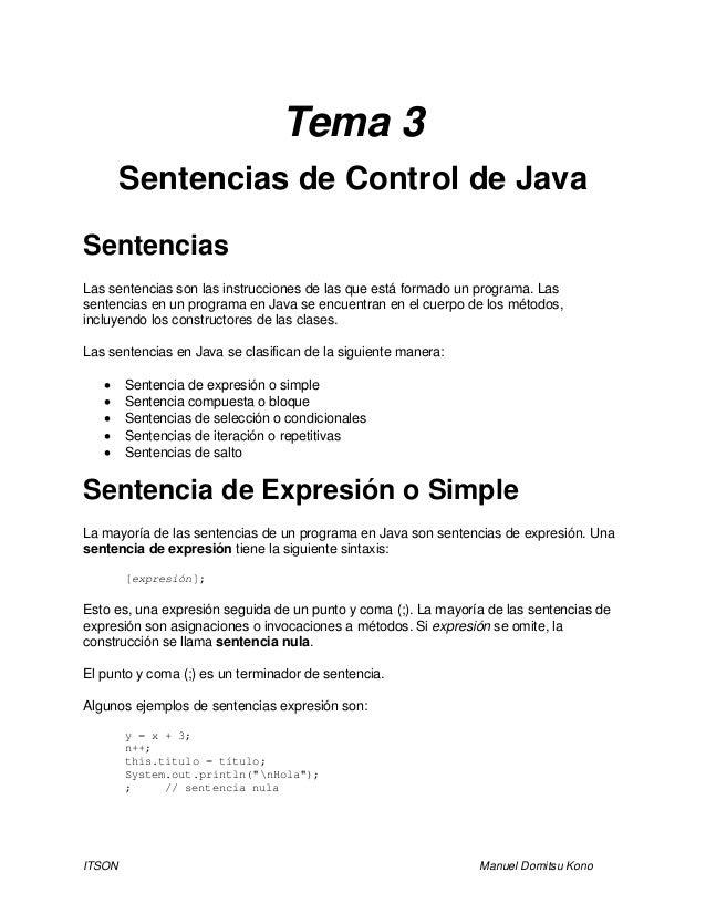 ITSON Manuel Domitsu Kono Tema 3 Sentencias de Control de Java Sentencias Las sentencias son las instrucciones de las que ...