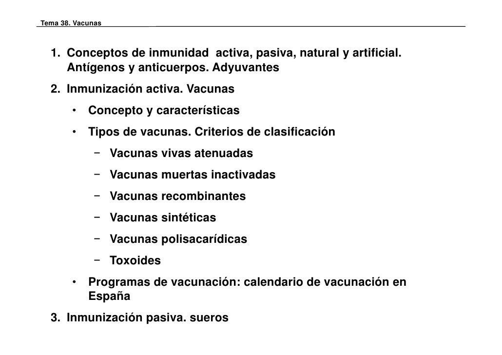 Tema 38. Vacunas  1. Conceptos de inmunidad activa, pasiva, natural y artificial.     Antígenos y anticuerpos. Adyuvantes ...