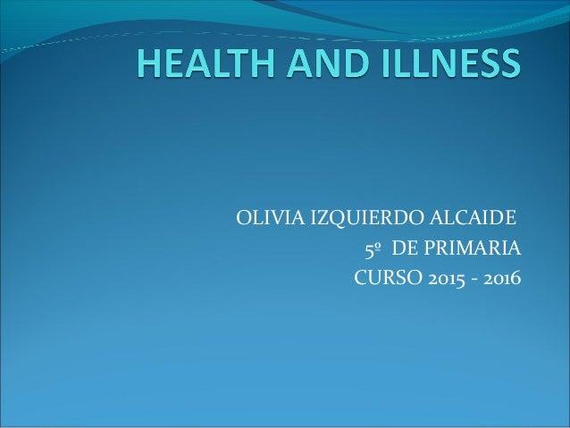 OLIVIA IZQUIERDO ALCAIDE 5º DE PRIMARIA CURSO 2015 - 2016