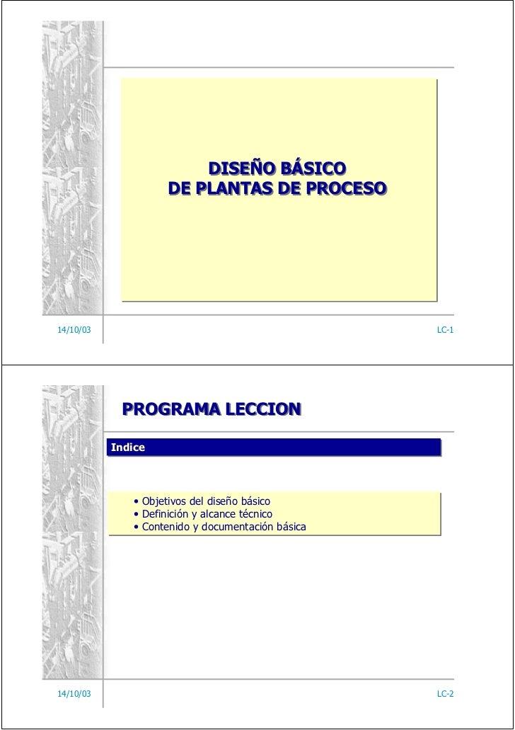 DISEÑO BÁSICO                    DE PLANTAS DE PROCESO14/10/03                                           LC-1            P...