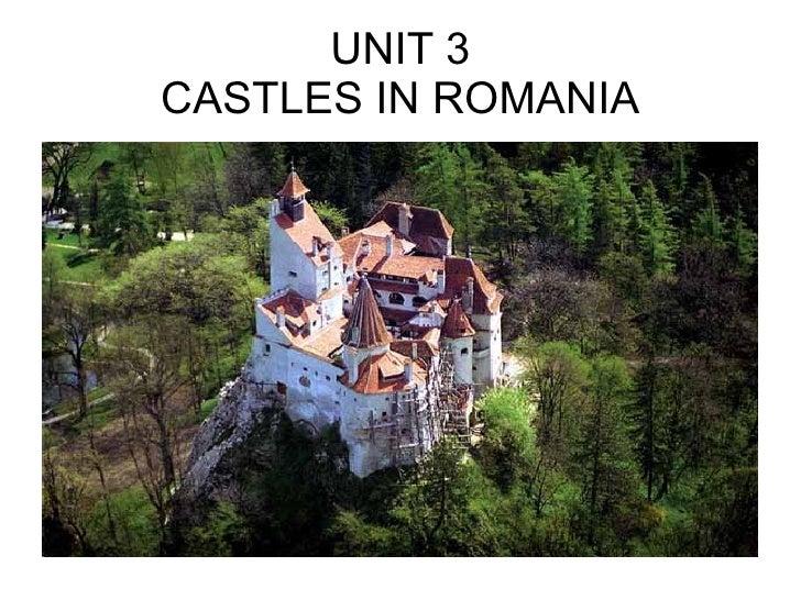 UNIT 3 CASTLES IN ROMANIA