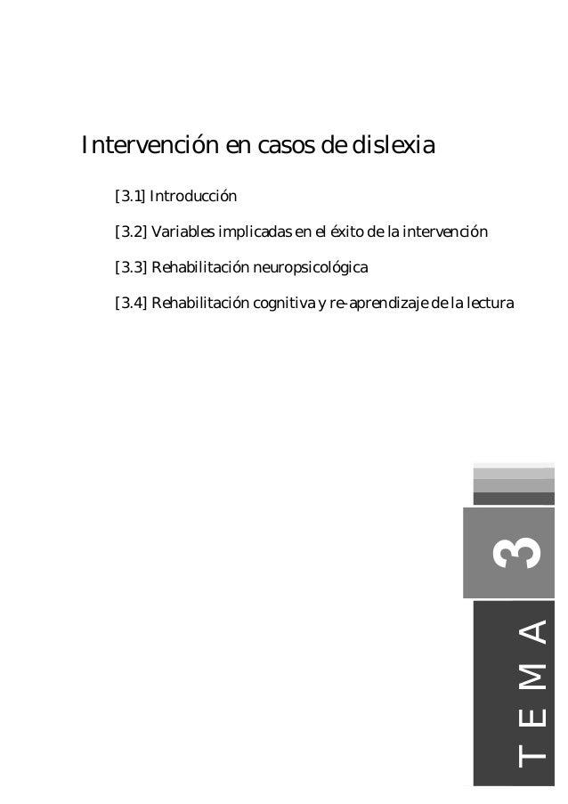 Intervención en casos de dislexia [3.1] Introducción [3.2] Variables implicadas en el éxito de la intervención [3.3] Rehab...