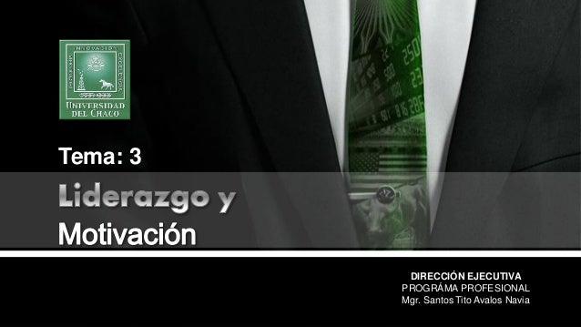 DIRECCIÓN EJECUTIVA PROGRÁMA PROFESIONAL Mgr. Santos Tito Avalos Navia Tema: 3