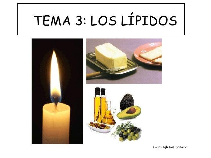 TEMA 3: LOS LÍPIDOS Laura Iglesias Donaire