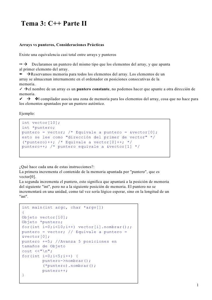 Tema 3: C++ Parte IIArrays vs punteros, Consideraciones PrácticasExiste una equivalencia casi total entre arrays y puntero...