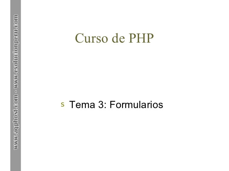 Curso de PHPs   Tema 3: Formularios