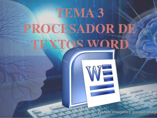 TEMA 3PROCESADOR DETEXTOS WORD